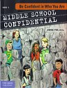 Middle School Confidential Series: Be Confident in Who You Are - Review